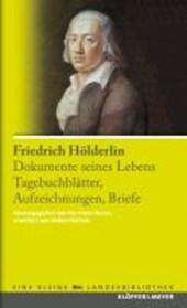 Friedrich Hölderlin. Dokumente seines Lebens