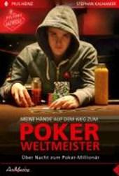 Pius Heinz: Meine Hände auf dem Weg zum Poker Weltmeister