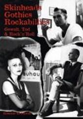 Skinheads - Gothics - Rockabillies