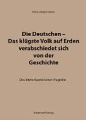 Die Deutschen - Das klügste Volk auf Erden verabschiedet sich von der Geschichte