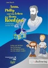 Anna, Phillip und das Leben des Herrn Röntgen