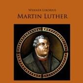 Martin Luther - Allein aus Glauben