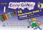 Einfacher!-Geht-Nicht: 16 Kinderlieder BAND 1 - für das SONOR GS PLUS Glockenspiel (F#+Bb) mit CD