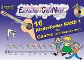 Einfacher!-Geht-Nicht: 16 Kinderlieder BAND 1 - für Gitarre (mit Kapodaster) mit CD