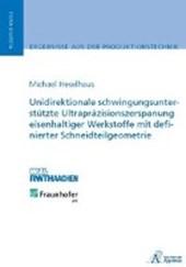 Unidirektionale schwingungsunterstützte Ultrapräzisionszerspanung eisenhaltiger Werkstoffe mit definierter Schneidteilgeometrie