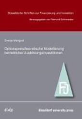 Optionpreistheoretische Modellierung betrieblicher Ausbildungsinvestitionen