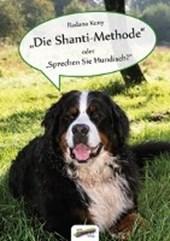 """""""Die Shanti-Methode"""" oder """"Sprechen Sie Hundisch?"""""""