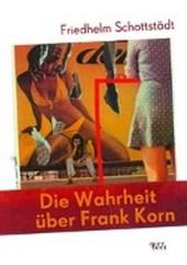 Die Wahrheit über Frank Korn