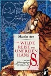 Die wilde Reise des unfreien Hans S.