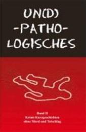 UN(D)-PATHO-LOGISCHES