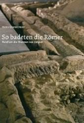 So badeten die Römer