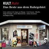 Kult.Ruhr. Das beste aus dem Ruhrgebiet