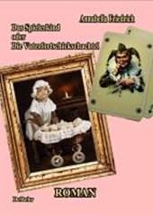 Das Spielerkind - oder die Vaterfortschickschachtel