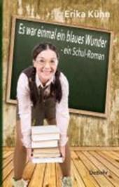 Es war einmal ein blaues Wunder - ein Schul-Roman