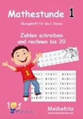Mathestunde 1 - Zahlen schreiben und rechnen bis