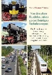Von den alten Handelsstraßen zu den heutigen Verkehrswegen