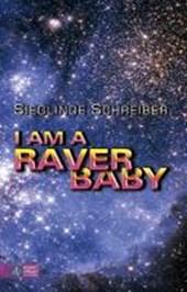 I am a raver baby