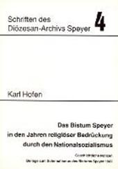 Das Bistum Speyer in den Jahren religiöser Bedrückung durch den Nationalsozialismus