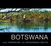 Botswana - Eine Hörreise ins Okavango-Delta