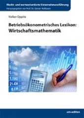 Betriebsökonometrisches Lexikon: Wirtschaftsmathematik