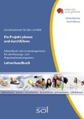 Lernfeld: Ein Projekt planen und durchführen - Lehrerhandbuch