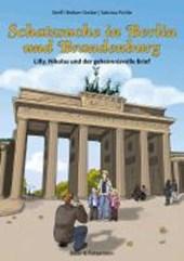 Schatzsuche in Berlin und Brandenburg - Lilly, Nikolas und der geheimnisvolle Brief