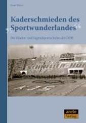 """Kaderschmieden des """"Sportwunderlandes"""""""