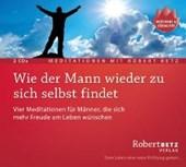Wie der Mann wieder zu sich selbst findet - 2 Meditations-CDs