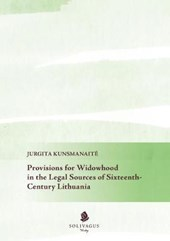 Provisions for Widowhood in the Legal Sources of Sixteenth-Century Lithuania
