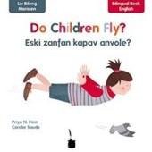 Do Children Fly? / Eski zanfan kapav anvoler?