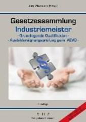 Gesetzessammlung Industriemeister - Grundlegende Qualifikationen - Ausbildereignungsprüfung gem. AEVO -