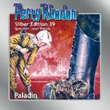 Perry Rhodan Silber Edition 39 - Paladin | William Voltz |