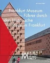 Frankfurt Museum - Führer durch das Historische Museum Frankfurt