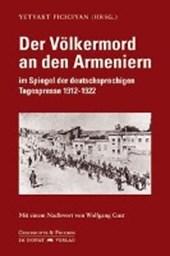 Der Völkermord an den Armeniern im Spiegel der deutschsprachigen Tagespresse 1912-1922