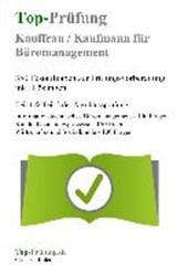 Top-Prüfung Kauffrau / Kaufmann für Büromanagement - 350 Testaufgaben zur Prüfungsvorbereitung inkl. Lösungen