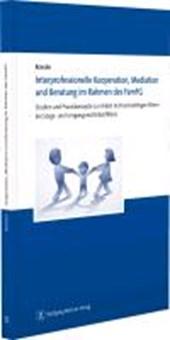 Interprofessionelle Kooperation, Mediation und Beratung im Rahmen des FamFG