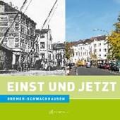 Einst und Jetzt. Bremen-Schwachhausen
