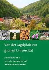 Von der Jagdpfalz zur grünen Universität