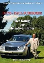 Hans-Paul Schermer  Der König der Heiratsvermittler