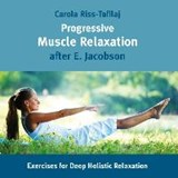 Progressive Muscle Relaxation after E. Jacobson | Carola Riß-Tafilaj |