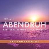 Entspannungsmusik: ABENDRUH - Mystische Klänge zur Abendzeit