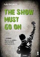 The Show must go on | Nadja Steinwachs |