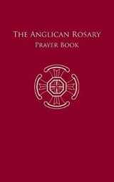The Anglican Rosary | St Alcuin of York Anglican Publishers |