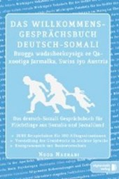 Das Willkommens- Gesprächsbuch Deutsch-Somali