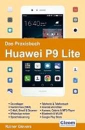 Das Praxisbuch Huawei P9 Lite - Handbuch für Einsteiger
