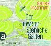Frischmuth, B: unwiderstehliche Garten/CD