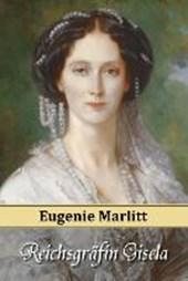 Marlitt, E: Reichsgräfin Gisela