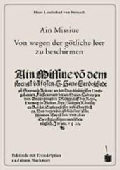 Ain Missiue von dem strengen und festen. H. Hans Landtschadt zu Steynach Ritter ... Von wegen der götliche leer zu beschirmen
