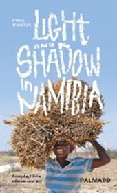 Light and Shadow in Namibia | Anna Mandus |