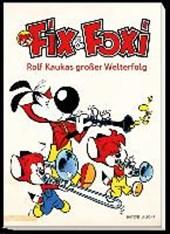 Fix & Foxi - Rolf Kaukas großer Welterfolg